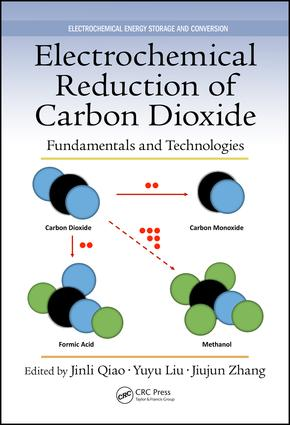 Electrochemical Reduction of Carbon Dioxide: Fundamentals and Technologies book cover