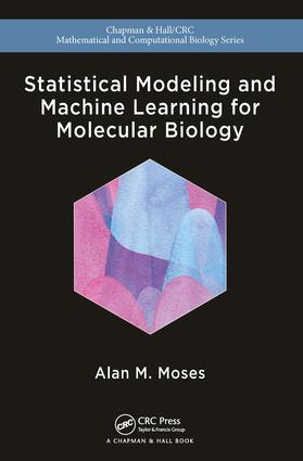 Statistical Modeling and Machine Learning for Molecular Biology: 1st Edition (Paperback) book cover
