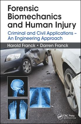 Forensic Biomechanics and Human Injury: Criminal and Civil Applications - An Engineering Approach, 1st Edition (Hardback) book cover
