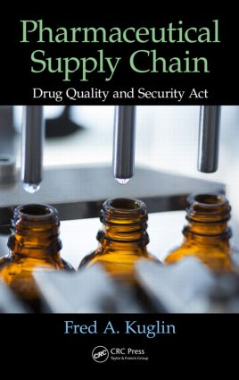 Pharmaceutical Supply Chain: Drug Quality and Security Act, 1st Edition (Hardback) book cover