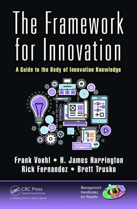 The Framework for Innovation: A Guide to the Body of Innovation Knowledge, 1st Edition (Hardback) book cover