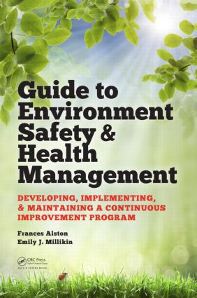 Guide to Environment Safety and Health Management: Developing, Implementing, and Maintaining a Continuous Improvement Program, 1st Edition (Hardback) book cover