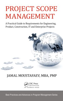 Project Scope Management: A Practical Guide to Requirements for Engineering, Product, Construction, IT and Enterprise Projects, 1st Edition (Hardback) book cover