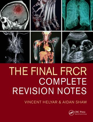 The Final FRCR: Complete Revision Notes, 1st Edition (Paperback) book cover