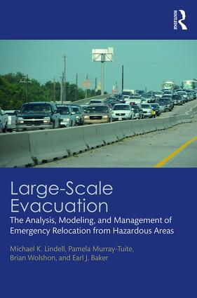 Large-Scale Evacuation: The Analysis, Modeling, and Management of Emergency Relocation from Hazardous Areas book cover