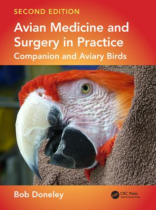 Avian Medicine and Surgery in Practice: Companion and Aviary Birds, Second Edition, 2nd Edition (Hardback) book cover