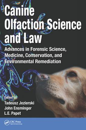 Canine Olfaction Science and Law: Advances in Forensic Science, Medicine, Conservation, and Environmental Remediation, 1st Edition (Hardback) book cover