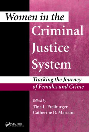 Women in the Criminal Justice System: Tracking the Journey of Females and Crime book cover