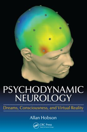 Psychodynamic Neurology: Dreams, Consciousness, and Virtual Reality, 1st Edition (Paperback) book cover