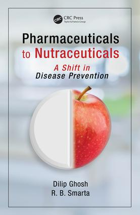 Pharmaceuticals to Nutraceuticals: A Shift in Disease Prevention, 1st Edition (Hardback) book cover