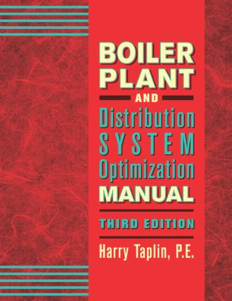 Boiler Plant and Distribution System Optimization Manual, Third Edition: 3rd Edition (Hardback) book cover