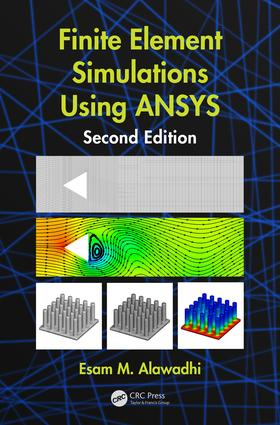 Finite Element Simulations Using ANSYS: 2nd Edition (Hardback) book cover
