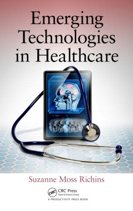 Emerging Technologies in Healthcare: 1st Edition (Hardback) book cover