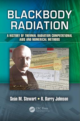 Blackbody Radiation: A History of Thermal Radiation Computational Aids and Numerical Methods, 1st Edition (Hardback) book cover