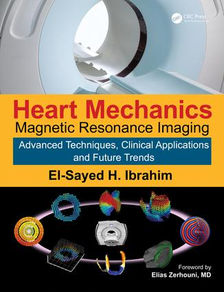 Heart Mechanics: Magnetic Resonance Imaging—Advanced Techniques, Clinical Applications, and Future Trends, 1st Edition (Hardback) book cover