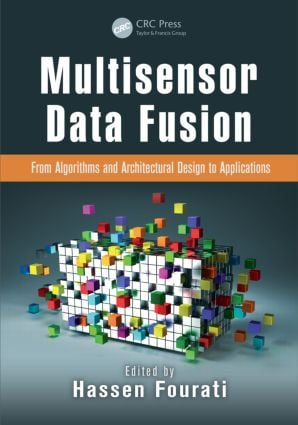 Multisensor Data Fusion: From Algorithms and Architectural Design to Applications, 1st Edition (Hardback) book cover