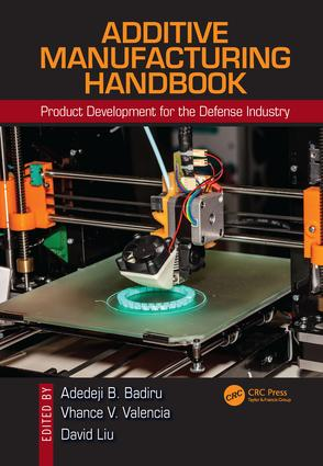 Additive Manufacturing Handbook: Product Development for the Defense Industry, 1st Edition (Hardback) book cover