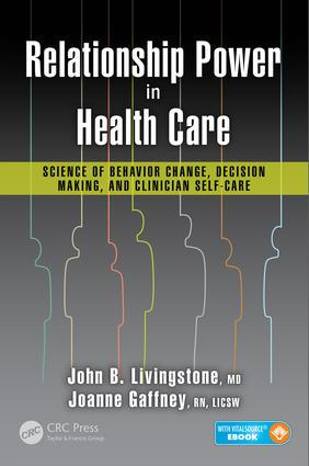 Relationship Power in Health Care: Science of Behavior Change, Decision Making, and Clinician Self-Care book cover
