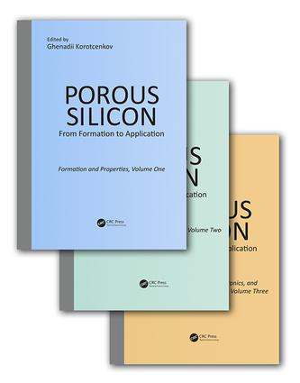 Porous Silicon: From Formation to Application, Three Volume Set, 1st Edition (Hardback) book cover