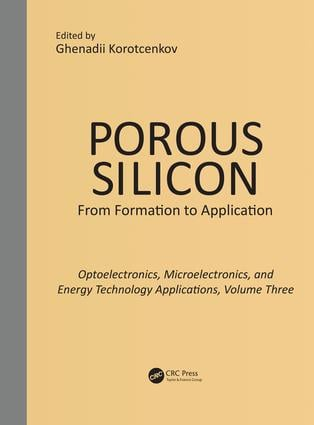 Porous Silicon: From Formation to Applications: Optoelectronics, Microelectronics, and Energy Technology Applications, Volume Three: 1st Edition (Hardback) book cover