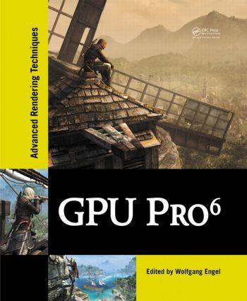 GPU Pro 6: Advanced Rendering Techniques, 1st Edition (Hardback) book cover