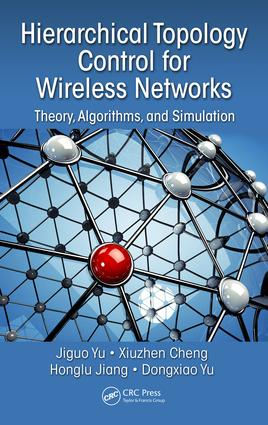 Hierarchical Topology Control for Wireless Networks: Theory, Algorithms, and Simulation, 1st Edition (Hardback) book cover