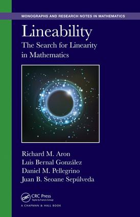 Lineability: The Search for Linearity in Mathematics, 1st Edition (Hardback) book cover
