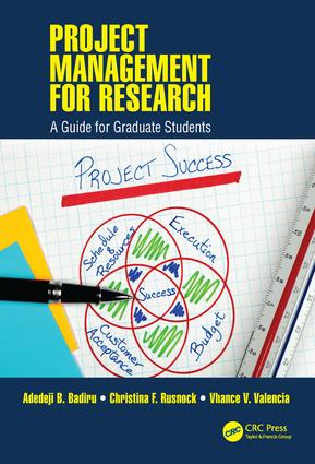 Project Management for Research: A Guide for Graduate Students, 1st Edition (Hardback) book cover