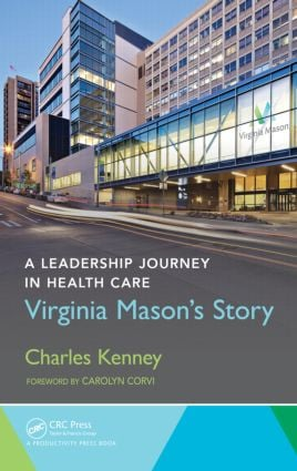 A Leadership Journey in Health Care: Virginia Mason's Story, 1st Edition (Hardback) book cover