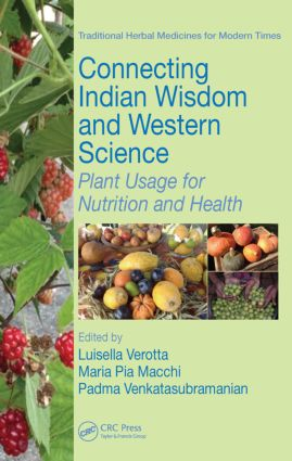 Connecting Indian Wisdom and Western Science: Plant Usage for Nutrition and Health, 1st Edition (Hardback) book cover