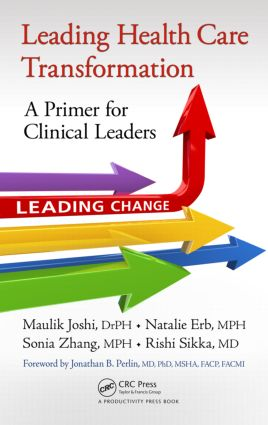 Leading Health Care Transformation: A Primer for Clinical Leaders, 1st Edition (Hardback) book cover