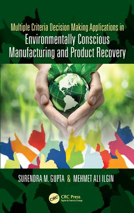Multiple Criteria Decision Making Applications in Environmentally Conscious Manufacturing and Product Recovery: 1st Edition (Hardback) book cover