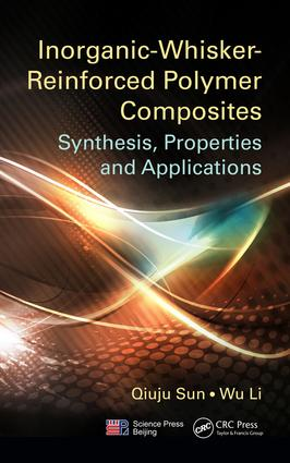 Inorganic-Whisker-Reinforced Polymer Composites: Synthesis, Properties and Applications, 1st Edition (Paperback) book cover