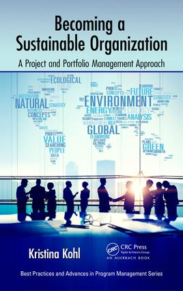 Becoming a Sustainable Organization: A Project and Portfolio Management Approach, 1st Edition (Hardback) book cover