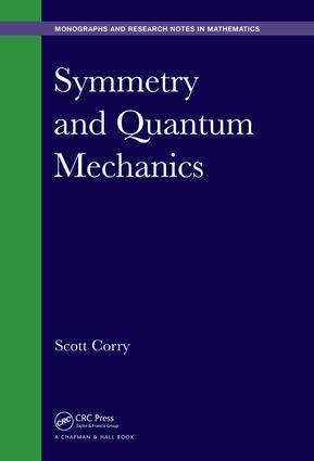 Symmetry and Quantum Mechanics: 1st Edition (Hardback) book cover