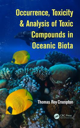 Occurrence, Toxicity & Analysis of Toxic Compounds in Oceanic Biota: 1st Edition (Hardback) book cover