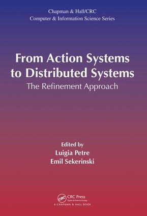 From Action Systems to Distributed Systems: The Refinement Approach, 1st Edition (Hardback) book cover