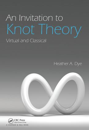 An Invitation to Knot Theory: Virtual and Classical, 1st Edition (Hardback) book cover