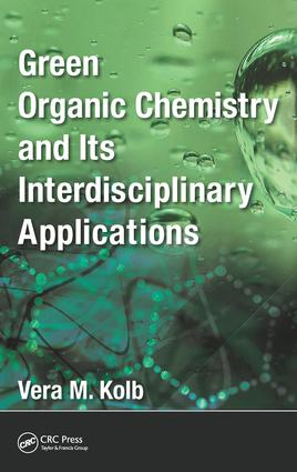 Green Organic Chemistry and its Interdisciplinary Applications: 1st Edition (Hardback) book cover