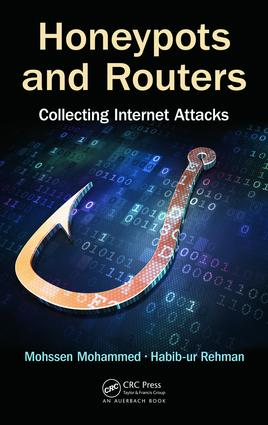 Honeypots and Routers: Collecting Internet Attacks, 1st Edition (Hardback) book cover