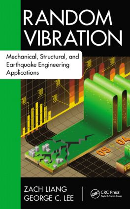 Random Vibration: Mechanical, Structural, and Earthquake Engineering Applications book cover
