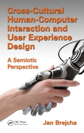 Cross-Cultural Human-Computer Interaction and User Experience Design: A Semiotic Perspective, 1st Edition (Hardback) book cover
