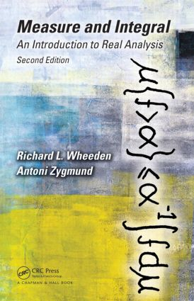 Measure and Integral: An Introduction to Real Analysis, Second Edition, 2nd Edition (Hardback) book cover