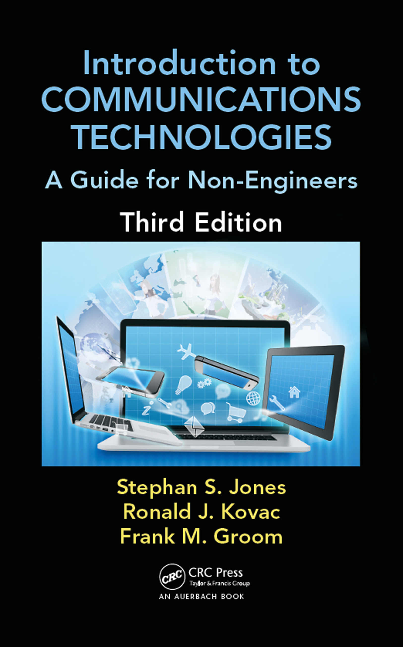 Introduction to Communications Technologies: A Guide for Non-Engineers, Third Edition, 3rd Edition (Hardback) book cover