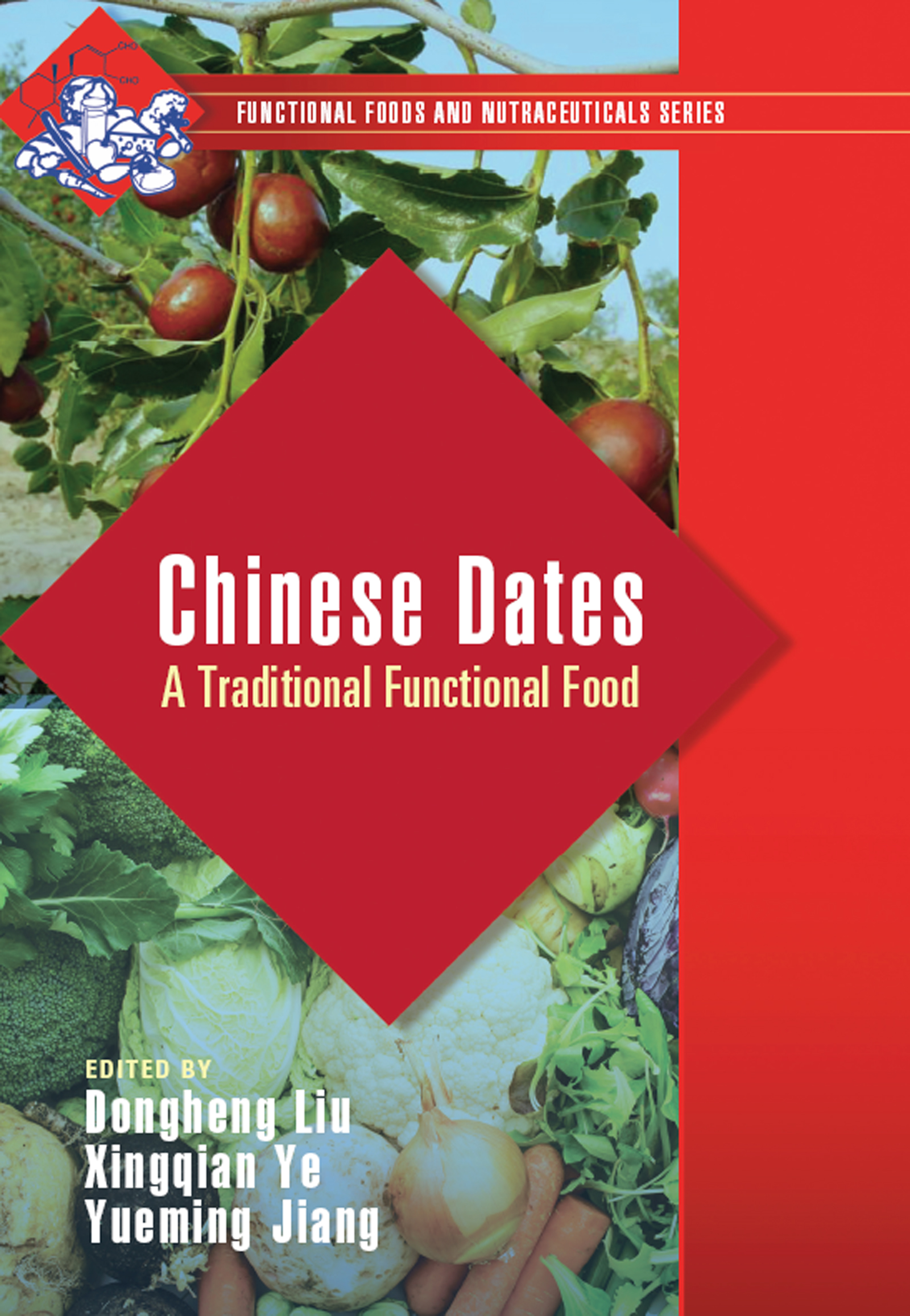 Chinese Dates: A Traditional Functional Food, 1st Edition (Hardback) book cover