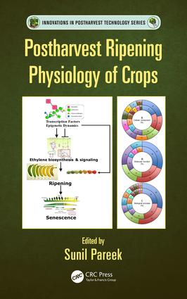 Postharvest Ripening Physiology of Crops: 1st Edition (Hardback) book cover