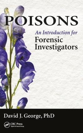 Poisons: An Introduction for Forensic Investigators, 1st Edition (Hardback) book cover