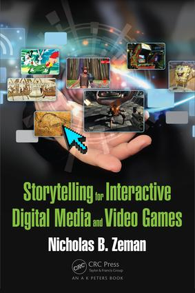 Storytelling for Interactive Digital Media and Video Games book cover