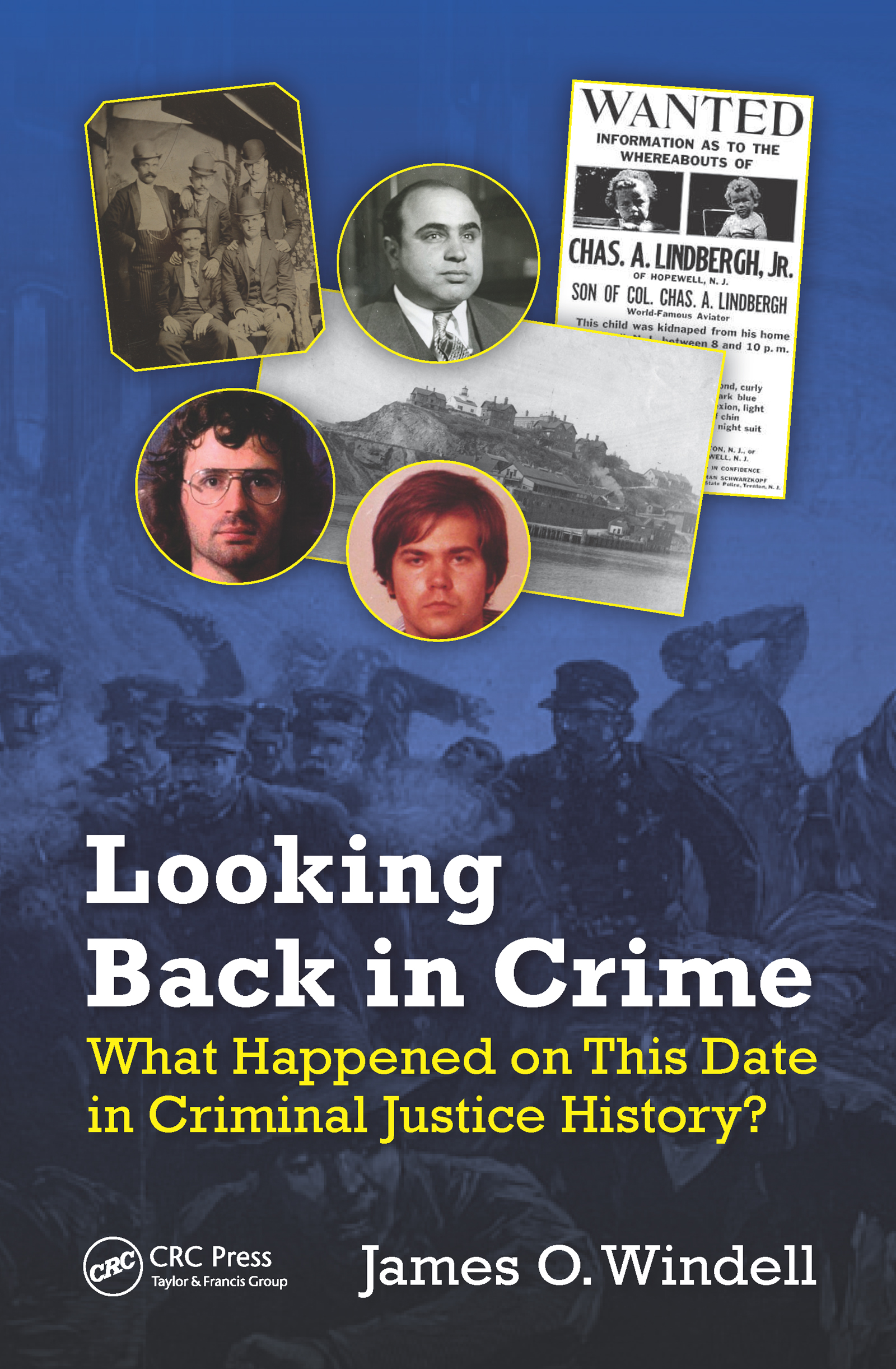 Looking Back in Crime: What Happened on This Date in Criminal Justice History? book cover