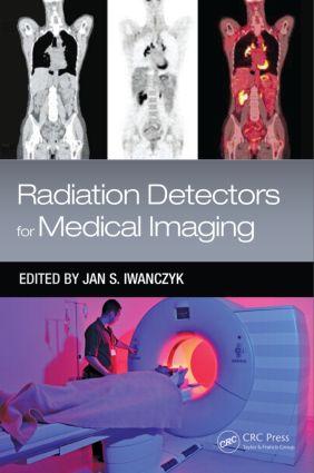 Radiation Detectors for Medical Imaging: 1st Edition (Hardback) book cover